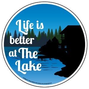 Life is Better at the Lake  No Mountains